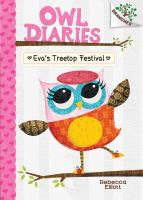 Cover image for Owl diaries. Eva's treetop festival
