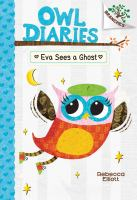 Cover image for Owl diaries. Eva sees a ghost