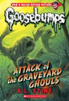 Cover image for Goosebumps. Attack of the graveyard ghouls