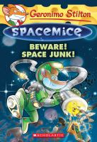Cover image for Spacemice : Beware! Space junk!