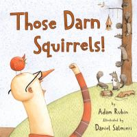 Cover image for Those darn squirrels!