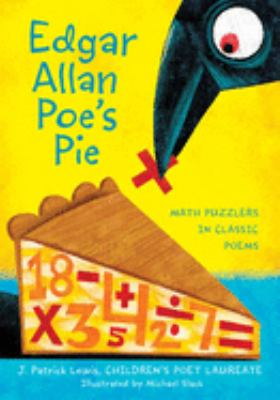 Cover image for Edgar Allan Poe's apple pie : math puzzlers in classic poems