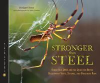 Cover image for Stronger than steel : spider DNA and the quest for better bulletproof vests, sutures, and parachute rope