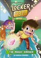 Cover image for Locker 37. Book 1, The magic eraser