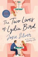 Cover image for The two lives of Lydia Bird : a novel