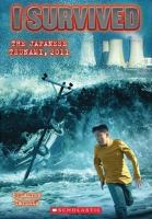 Cover image for I survived. The Japanese Tsunami, 2011