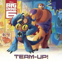 Cover image for Big hero 6. Team-up!