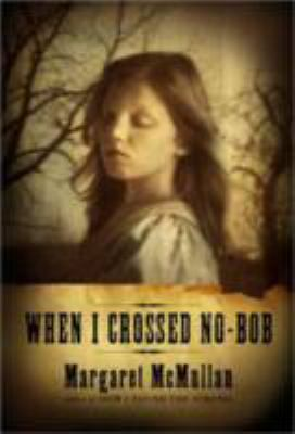 Cover image for When I crossed No-Bob