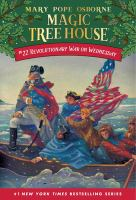 Cover image for Magic tree house. #22, Revolutionary War on Wednesday