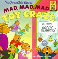 Cover image for The Berenstain Bears' mad, mad, mad toy craze