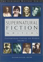 Cover image for Supernatural fiction writers : contemporary fantasy and horror