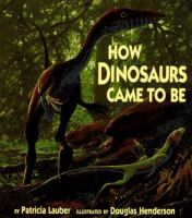Cover image for How dinosaurs came to be