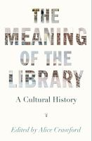 Cover image for The meaning of the library : a cultural history