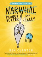 Cover image for Peanut butter and jelly : a narwhal and jelly book