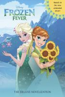 Cover image for Frozen fever : the deluxe novelization