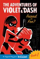 Cover image for The adventures of Violet & Dash. Friend or foe?