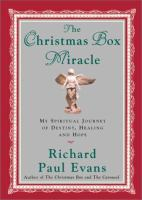 Cover image for The Christmas box miracle : my spiritual journey of destiny, healing, and hope
