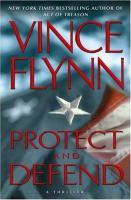 Cover image for Protect and defend : a thriller