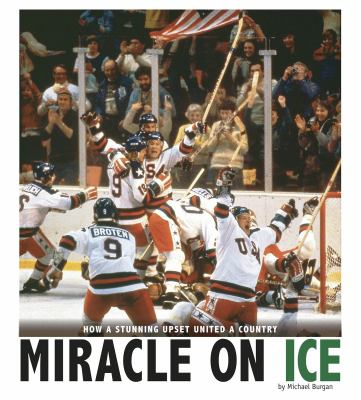 Cover image for Miracle on ice : how a stunning upset united a country