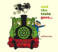 Cover image for And the train goes--