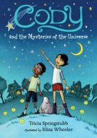 Cover image for Cody and the mysteries of the universe