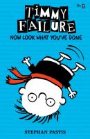 Cover image for Timmy Failure. Now look what you've done