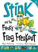 Cover image for Stink and the freaky frog freakout