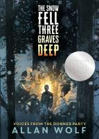 Cover image for The snow fell three graves deep : voices from the Donner party
