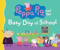 Cover image for Peppa Pig and the busy day at school