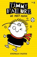 Cover image for Timmy Failure. We meet again