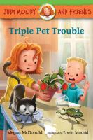 Cover image for Judy Moody and friends. Triple pet trouble