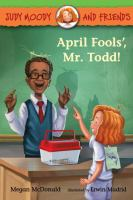 Cover image for Judy Moody and friends. April fools', Mr. Todd!