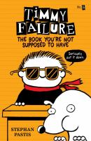 Cover image for Timmy failure. The book you're not supposed to have