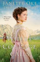 Cover image for Where courage calls : a when calls the heart novel