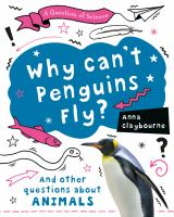 Cover image for Why can't penguins fly? : and other questions about animals