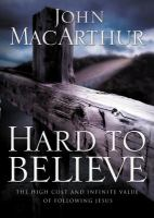 Cover image for Hard to believe : the high cost and infinite value of following Jesus
