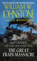 Cover image for Matt Jensen, the last mountain man. The great train massacre