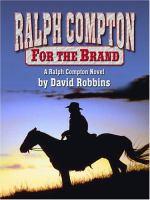 Cover image for Ralph Compton : for the brand : a Ralph Compton novel