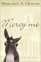Cover image for Mercy me : a novel