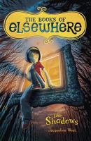 Cover image for The books of elsewhere. The shadows. Volume one