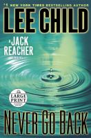 Cover image for Never go back : a Jack Reacher novel