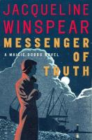 Cover image for Messenger of truth : a Maisie Dobbs novel