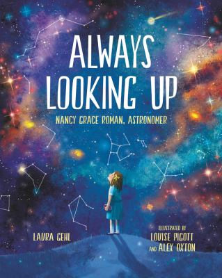 Cover image for Always looking up : Nancy Grace Roman, astronomer