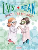 Cover image for Ivy + Bean. Book 7, What's the big idea?