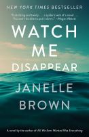 Cover image for Watch me disappear : a novel