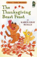 Cover image for The Thanksgiving beast feast : a Harry & Emily adventure