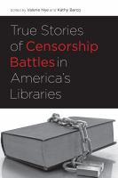 Cover image for True stories of censorship battles in America's libraries