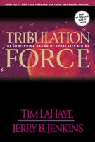 Cover image for Tribulation force : the continuing drama of those left behind