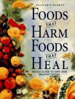 Cover image for Foods that harm, foods that heal : an A-Z guide to safe and healthy eating