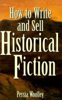 Cover image for How to write and sell historical fiction